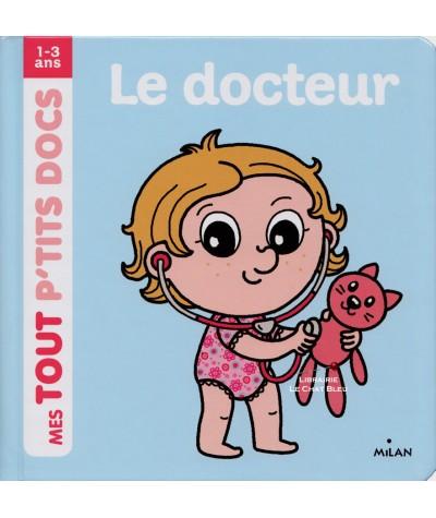 Mes Tout P'tits Docs : Le docteur - MILAN Jeunesse