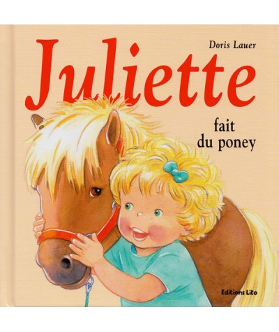 Juliette fait du poney (Doris Lauer) - Editions LITO