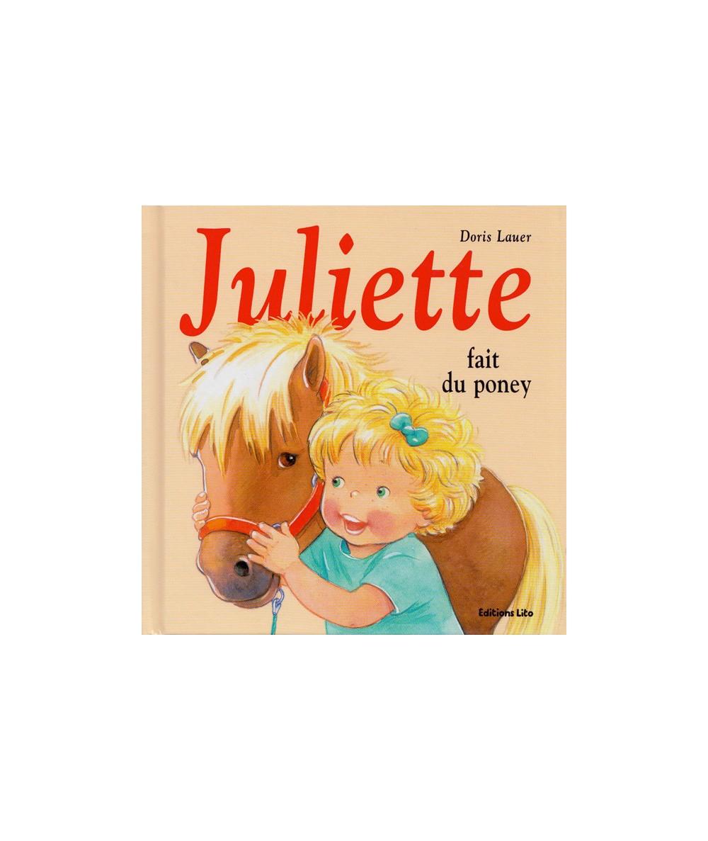 Juliette fait du poney (Doris Lauer) - Editions LITO