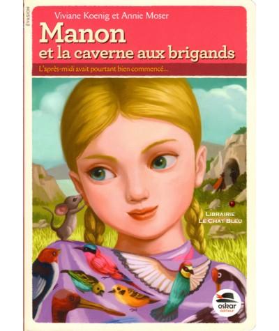 Manon et la caverne aux brigands (Viviane Koenig, Annie Moser) - OSKAR Jeunesse