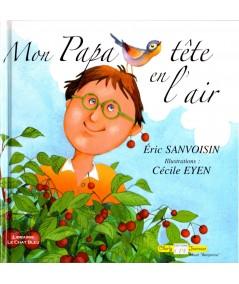 Mon Papa tête en l'air (Éric Sanvoisin, Cécile Eyen) - Editions CPE