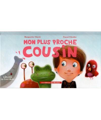 Mon plus proche cousin (Marguerite Tiberti, Pascal Vilcollet) - Éditions du Ricochet
