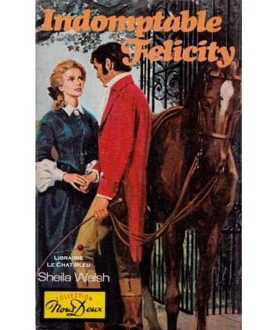 Indomptable Felicity (Sheila Walsh) - Nous Deux N° 392