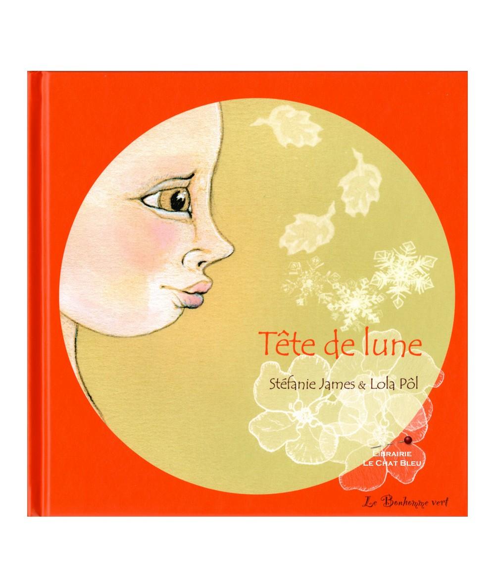 Tête de lune (Stéfanie James, Lola Pôl) - Le Bonhomme vert
