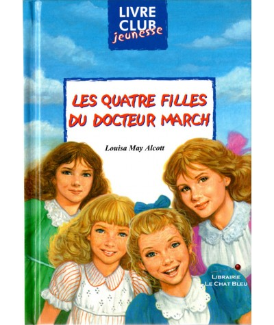 Les quatre filles du docteur March (Louisa May Alcott) - Club Jeunesse N° 12