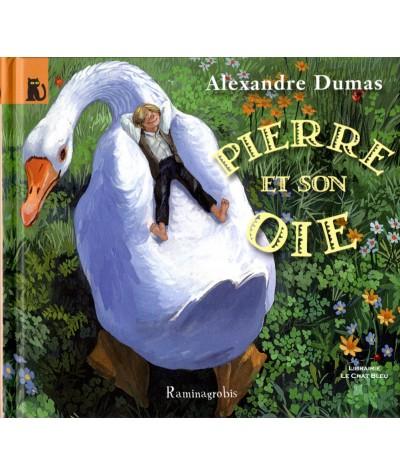 Pierre et son oie (Alexandre Dumas) - Collection Chapeau de paille