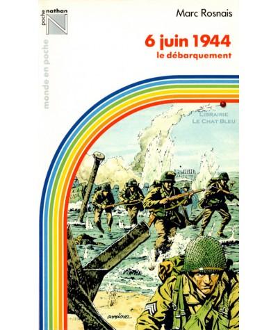 6 juin 1944, le débarquement (Marc Rosnais) - Monde en Poche N° 729