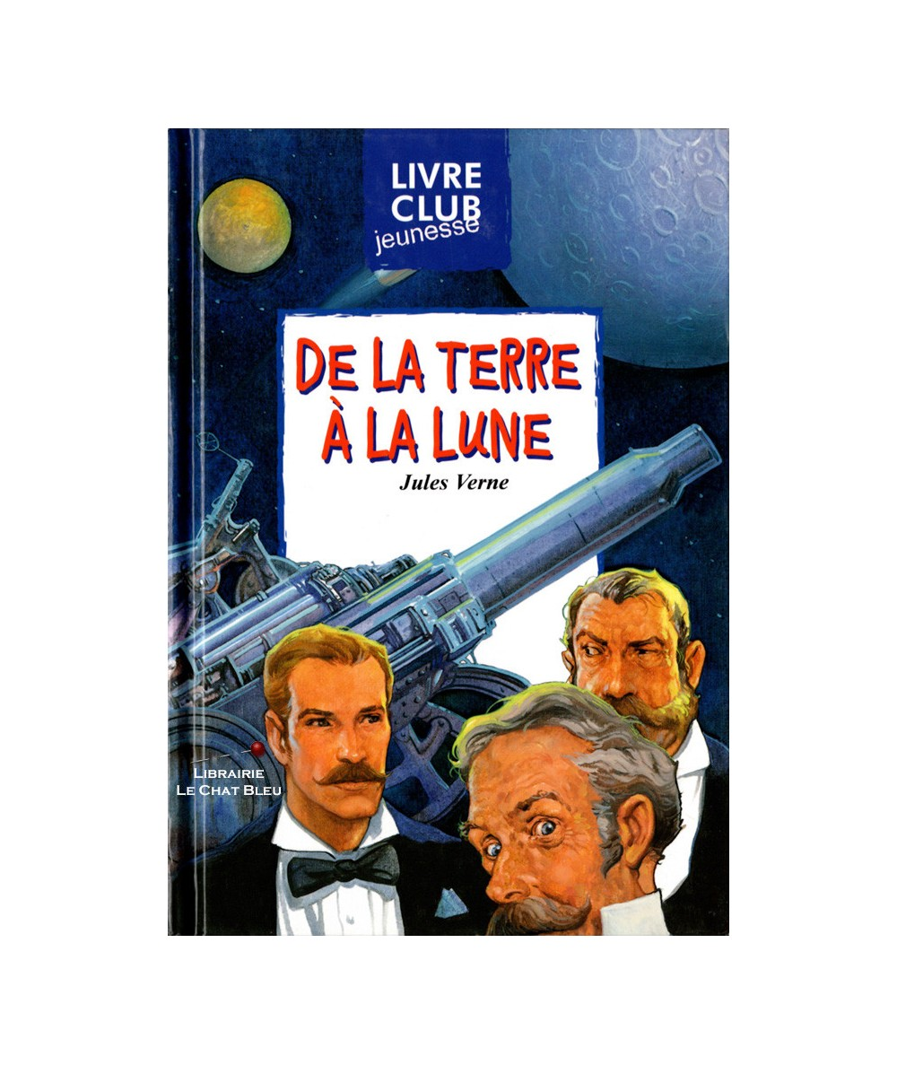 De la Terre à la Lune (Jules Verne) - Club Jeunesse