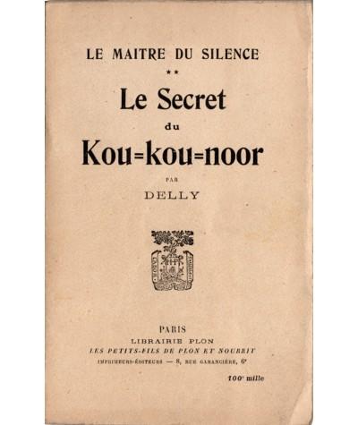 Le maître du silence T2 : Le Secret du Kou-kou-noor (Delly) - Editions PLON