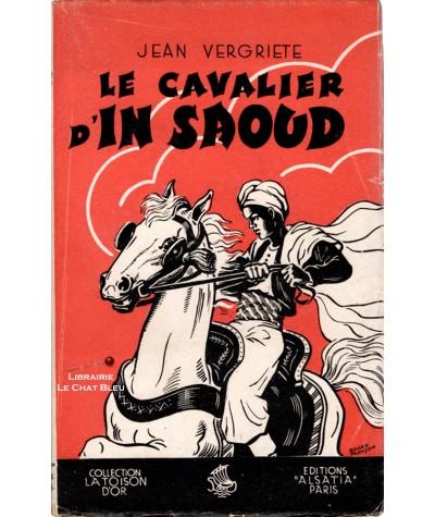 Le cavalier d'In Saoud (Jean Vergriete) - La Toison d'Or - ALSATIA