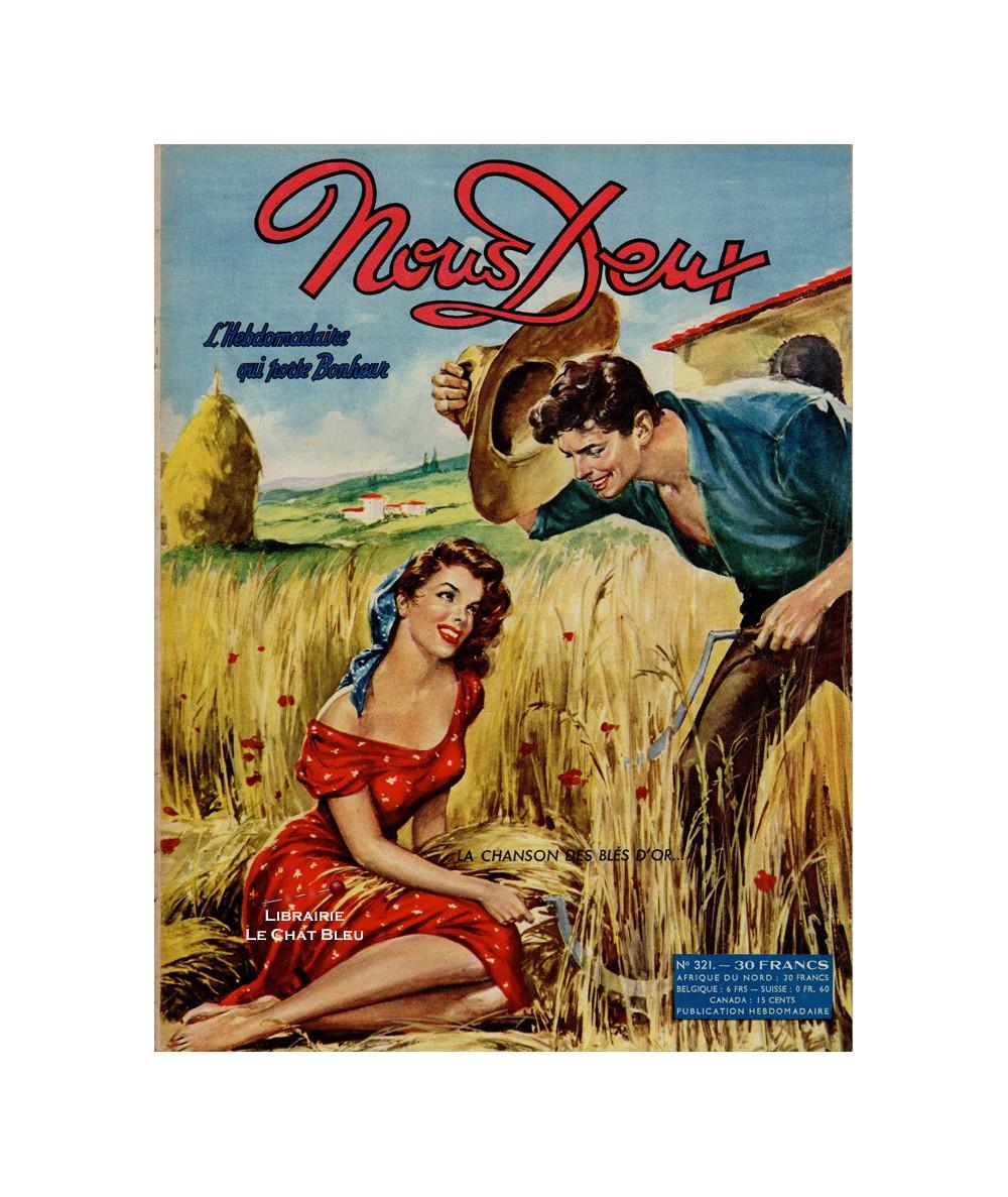 L'hebdomadaire Nous Deux n° 321 paru en 1953 : La chanson des blés d'or…