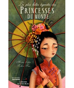 Les plus belles légendes des Princesses du monde (Martine Laffon, Barbara Brun)