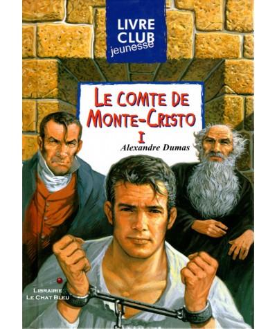 Le comte de Monte-Cristo T1 (Alexandre Dumas) - Livre Club Jeunesse