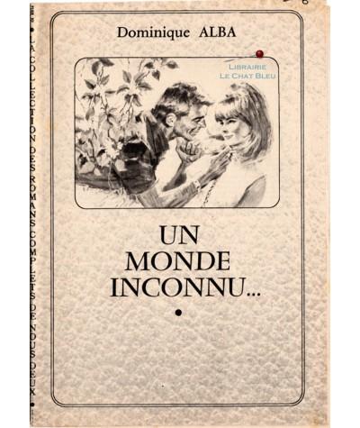 Un monde inconnu… (Dominique Alba)