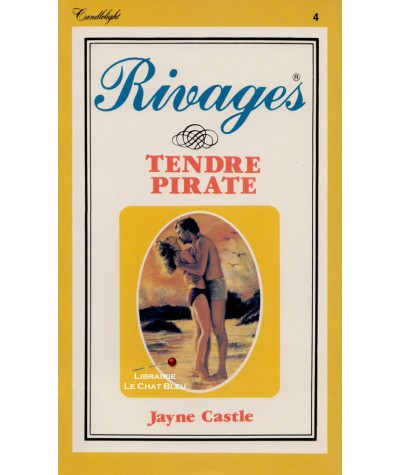Tendre pirate (Jayne Castle) - Rivages N° 4