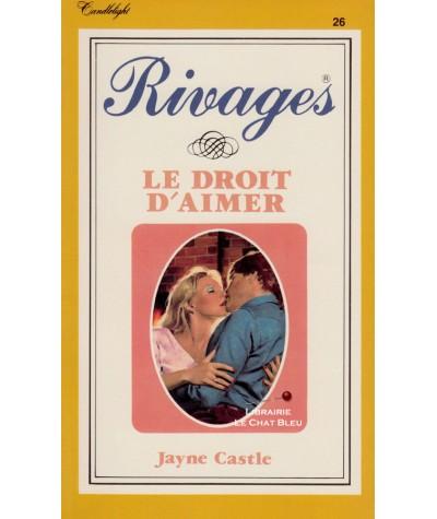 Le droit d'aimer (Jayne Castle) - Rivages N° 26