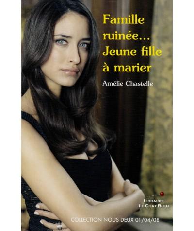 Famille ruinée… Jeune fille à marier (Amélie Chastelle) - Nous Deux N° 181
