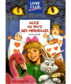 Alice au pays des merveilles - Ce qu'Alice trouva de l'autre côté du miroir (Lewis Carroll)