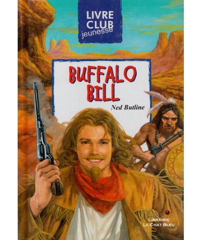 Buffalo Bill (Ned Butline) - Livre Club Jeunesse - Hemma