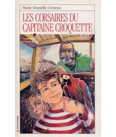Les Corsaires T1 : Les corsaires du Capitaine Croquette (Marie-Danielle Croteau)