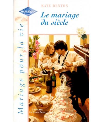 Le mariage du siècle (Kate Denton) - Harlequin N° HS