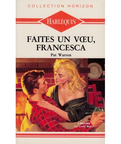 Faites un voeu, Francesca (Pat Warren) - Harlequin Horizon N° 102