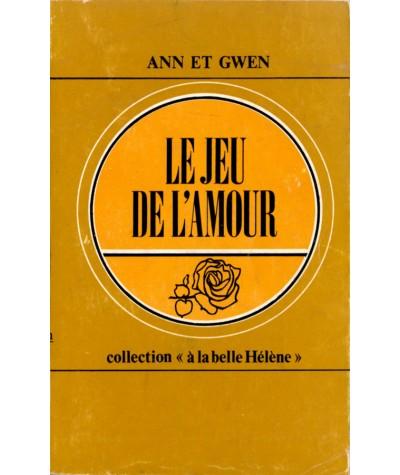 Le jeu de l'amour (Ann et Gwen) - Collection À la belle Hélène N° 7