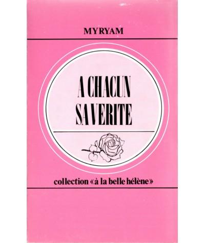A chacun sa vérité (Myryam) - Collection À la belle Hélène N° 26