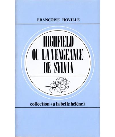 Highfield ou la vengeance de Sylvia (Françoise Hoville) - Collection À la belle Hélène N° 29