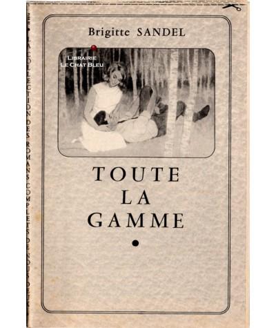 Toute la gamme (Brigitte Sandel) - Les romans complets de Nous Deux