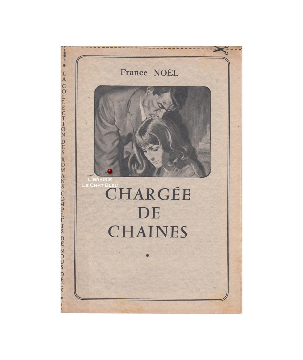 Chargée de chaînes (France Noël) - Les romans complets de Nous Deux