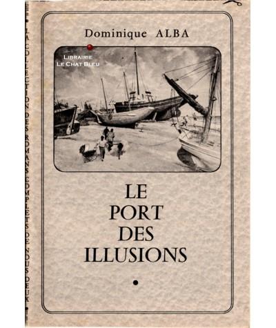 Le port des illusions (Dominique Alba) - Les romans complets de Nous Deux
