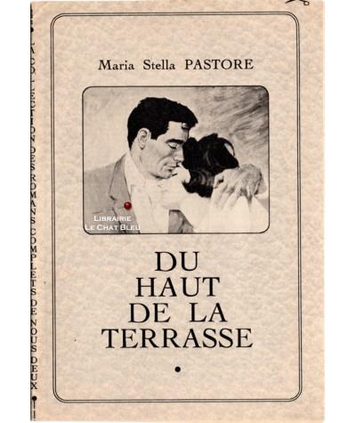 Du haut de la terrasse (Maria Stella Pastore) - Les romans complets de Nous Deux
