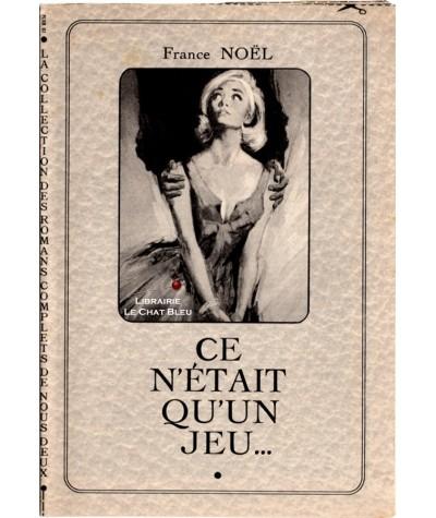 Ce n'était qu'un jeu (France Noël) - Les romans complets de Nous Deux