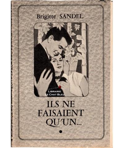 Ils ne faisaient qu'un… (Brigitte Sandel) - Les romans complets de Nous Deux