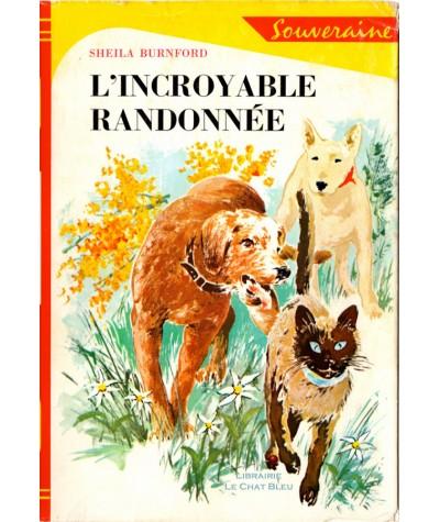 L'incroyable randonnée (Sheila Burnford) - Bibliothèque Rouge et Or N° 663