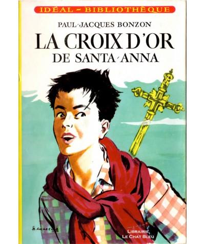 La croix d'or de Santa-Anna (Paul-Jacques Bonzon) - Idéal-Bibliothèque N° 194