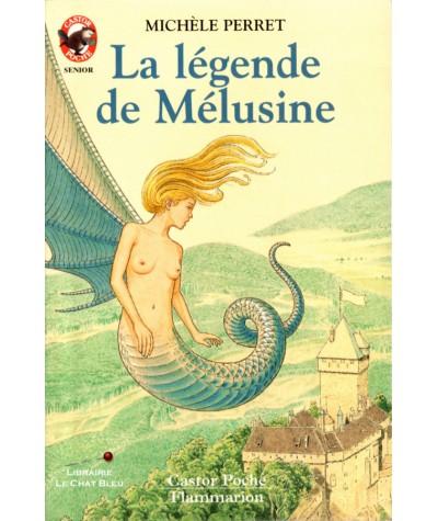 La légende de Mélusine (Michèle Perret) - Castor Poche N° 588 - Flammarion