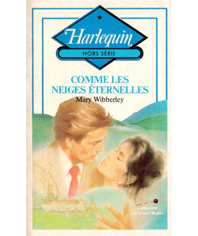Comme les neiges éternelles (Mary Wibberley) - Harlequin Hors-série