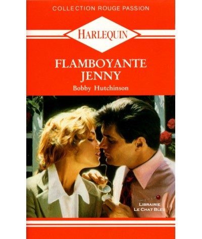Flamboyante Jenny (Bobby Hutchinson) - Harlequin Rouge passion N° 430