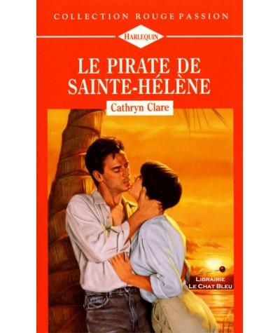 Le pirate de Sainte-Hélène (Cathryn Clare) - Harlequin Rouge passion N° 472