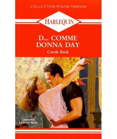 D… comme Donna Day (Carole Buck) - Harlequin Rouge passion N° 466