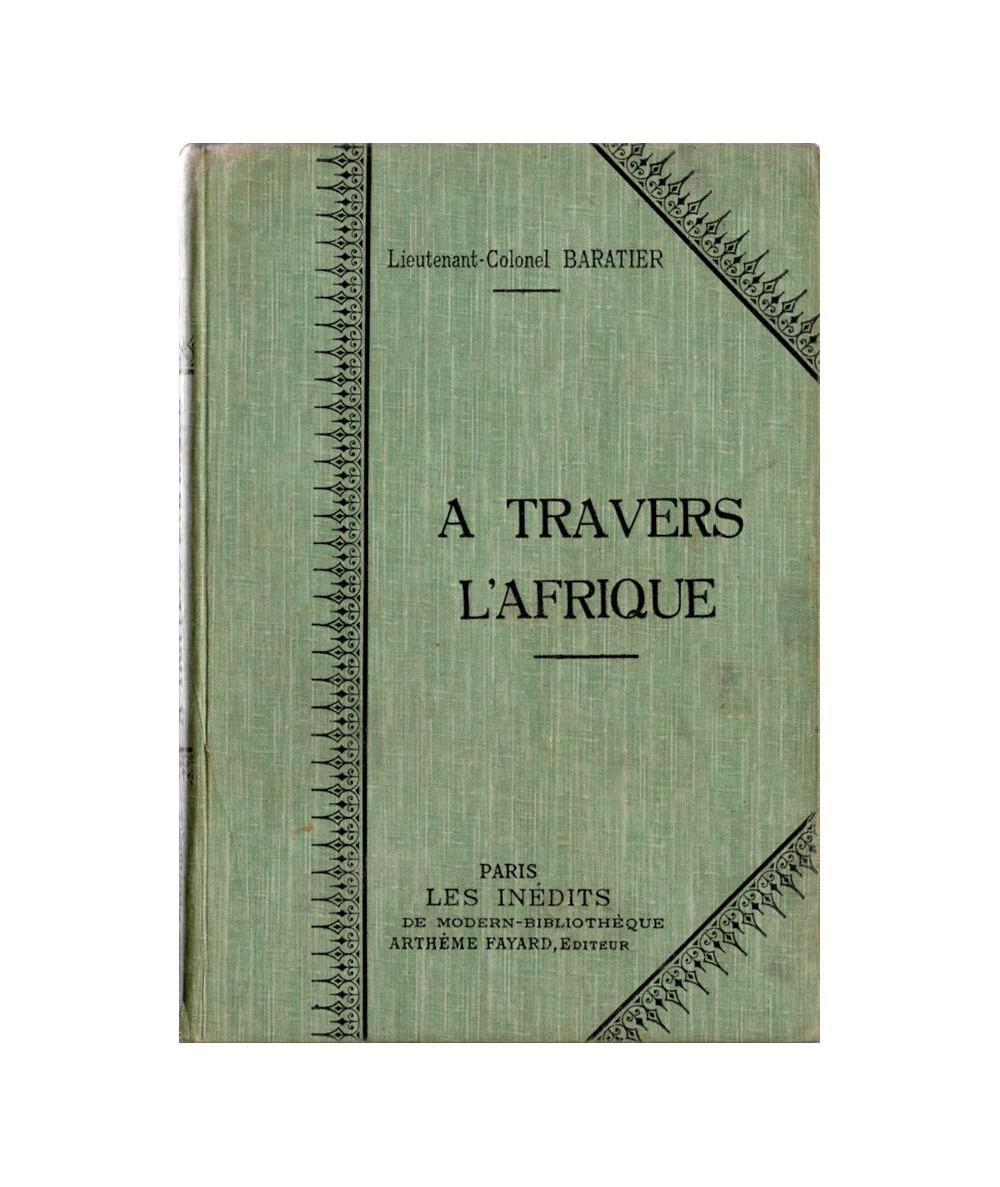 A travers l'Afrique (Lieutenant-Colonel Baratier) - Les inédits de Modern-Bibliothèque