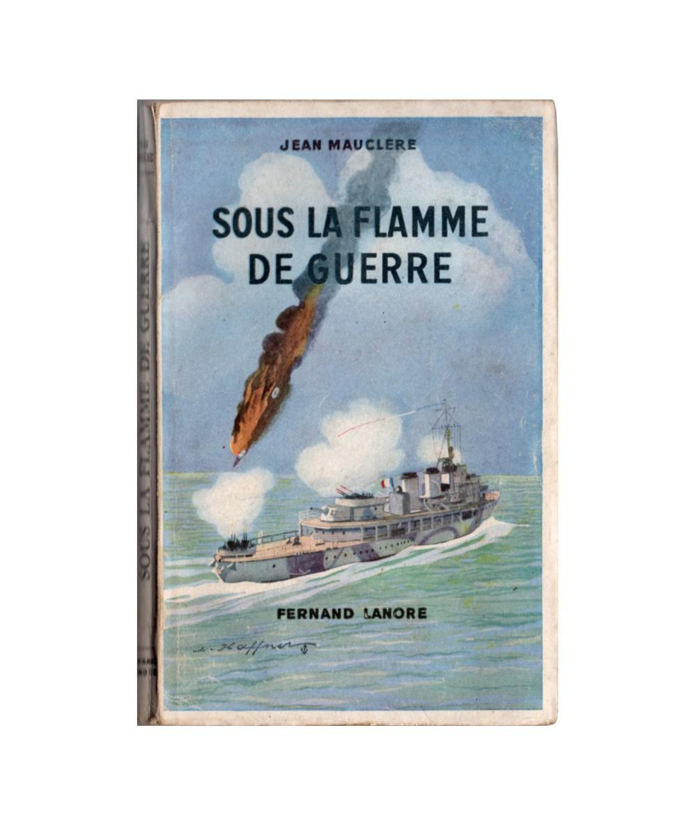 Sous la Flamme de Guerre (Jean Mauclère) - Guerre navale 1939-1945