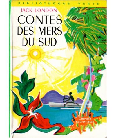 Contes des Mers du Sud (Jack London) - Bibliothèque verte N° 397