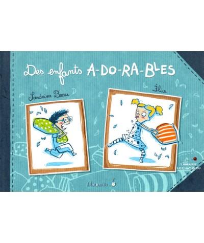 Des enfants adorables (Sandrine Beau, Elice) - Editions Limonade