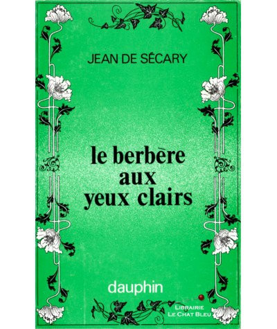 Le berbère aux yeux clairs (Jean de Sécary) - Editions du Dauphin