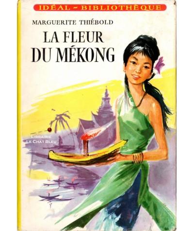 La fleur du Mékong (Marguerite Thiébold) - Idéal-Bibliothèque N° 200