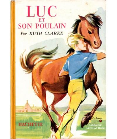 Luc et son poulain (Ruth Clarke) - Hachette Jeunesse