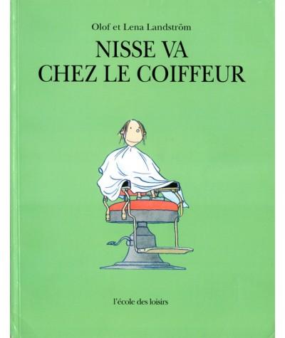 Nisse va chez le coiffeur (Olof et Lena Landström) - L'Ecole des loisirs
